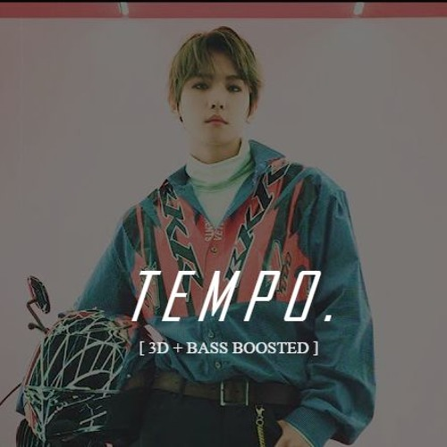 TEMPO - EXO [3D + BASS BOOSTED] by byun bacon | Free