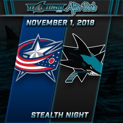 Teal Town USA After Dark (Postgame) - Sharks vs Blue Jackets - 11-1-2018