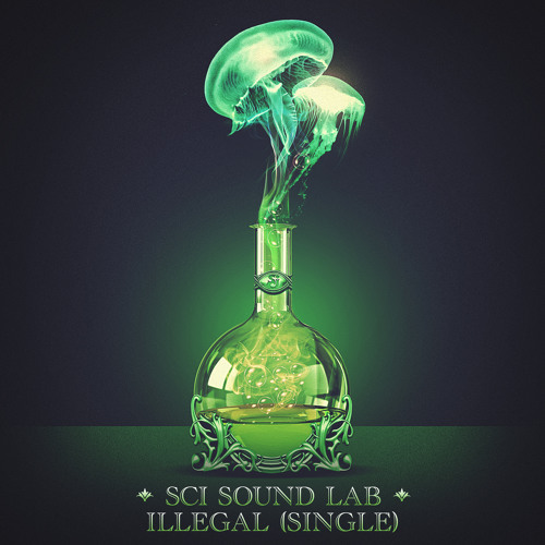 """Illegal"" - SCI Sound Lab (Single)"