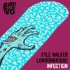 Kyle Walker & London Bridge - Infection