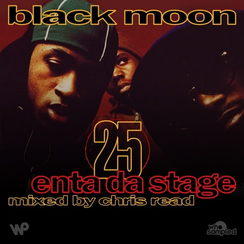 Black Moon 'Enta Da Stage' 25th Anniversary Mixtape mixed by Chris Read