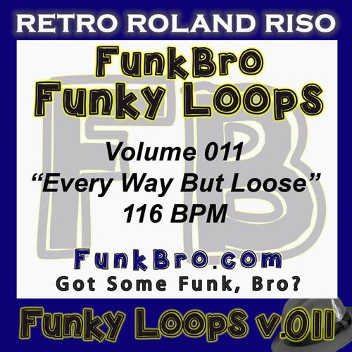 FunkBro Funky Loops v011 - Every Way But Loose - 116BPM