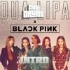 DU@ LlPA, Black Pink F̷U̷r̷i̷ ̷D̷R̷U̷M̷S̷   Kιʂʂ αɳԃ ɱαƙҽ υρ INTRO  FREE  DNLD in VID DESCRIPTION