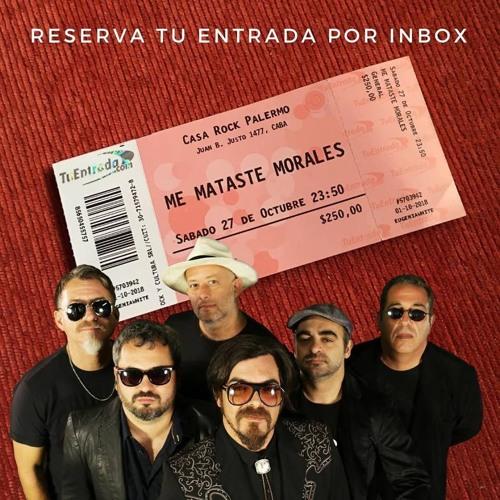 Me Mataste Morales - Operativo - 27/10/2018    Casa Rock Buenos Aires