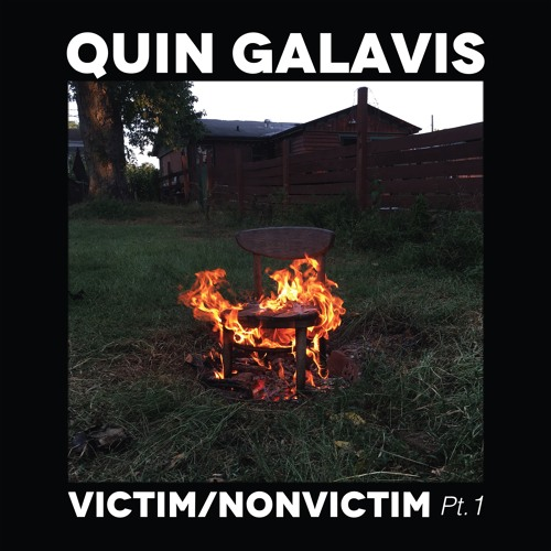 Quin Galavis — Victim/Nonvictim Pt. 1