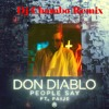 Don Diablo - People Say ft. Paije (Dj Chambo Remix)