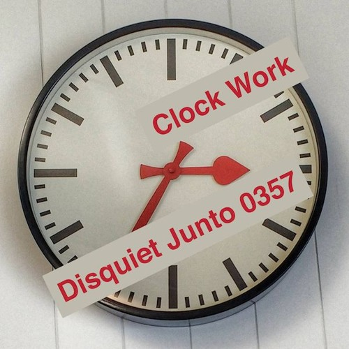 Disquiet Junto Project 0357: Clock Work