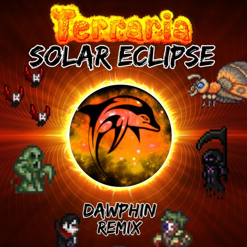 Terraria Solar Eclipse Dawphin Remix By Dawphin On Soundcloud Hear The World S Sounds A another remix from terraria, but this time it take place in solar eclipse! soundcloud