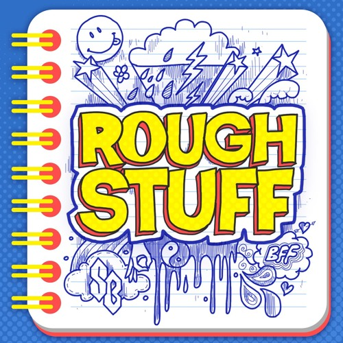131. Rough Stuff: 'Scuse Me While I Side-Hug The Fun Ceiling (Feat. Katie Marovitch)