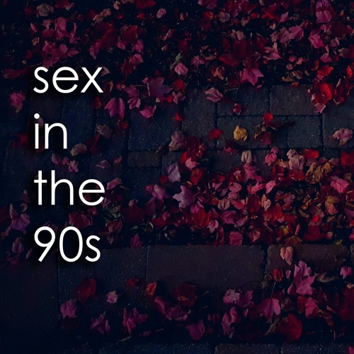 Sex in the 90s