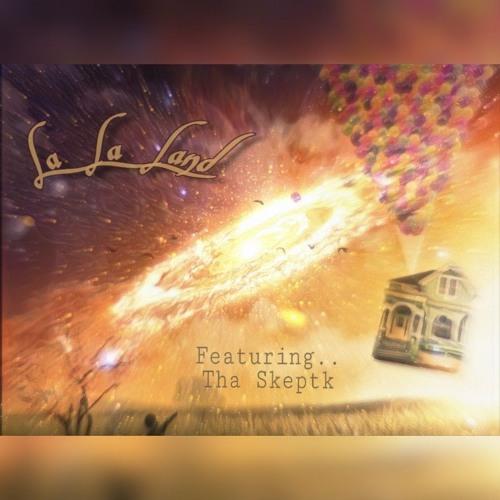 La La Land ft Tha Skeptk (Prod By Serge Crown)