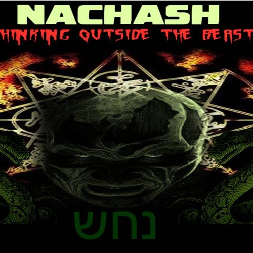 """NACHASH – THINKING OUTSIDE THE BEAST W/ JORDAN MAXWELL""-November 2, 2018"