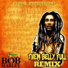 Bob Marley - Them Belly Full [Fyah_B RMX]