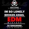Im so Lonely Broken Angel EDM Mixtape DJ SanjanaS