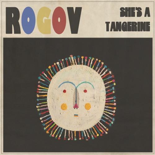 Rogov - She's A Tangerine