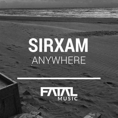 Sirxam - Anywhere - Original Mix Preview