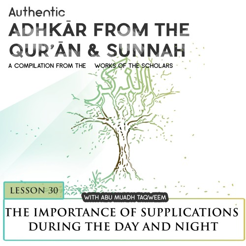 Lesson 30: The Importance of regular Supplications during the Day and Night