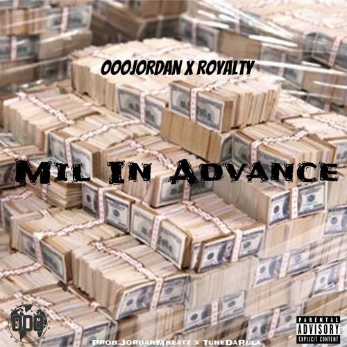 OOOJordan - Mil In Advance (ft Royalty)