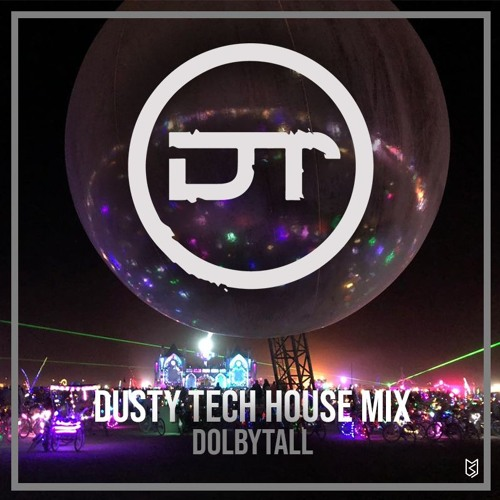 Dolbytall - Burning Man 2018 Tech House Mix For Deep Dusty Playa @ Camp Kühloff