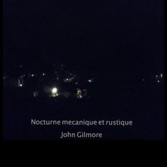 John Gilmore - Nocturne mécanique et rustique - from Rusted Tones Recordings: Sampler Vol. 2