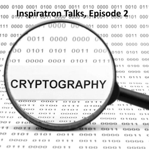 Inspiratron Talks: Episode 2 - Cryptography