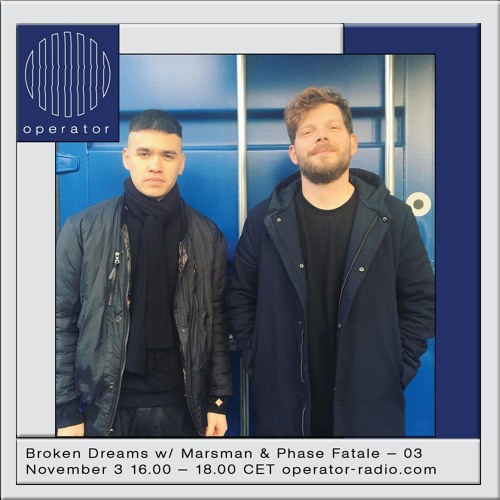 Broken Dreams 03 w/ Marsman & Phase Fatale - 3rd November 2018