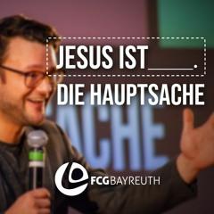 Jesus Ist Die Hauptsache | Pastor Mike Leppert