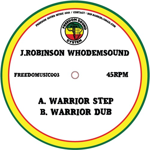 FREEDOMUSIC003 J.Robinson WhoDemSound - Warrior Step 7'' (Coming Early December 2018)