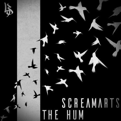 Screamarts - The Hum [Free Download]