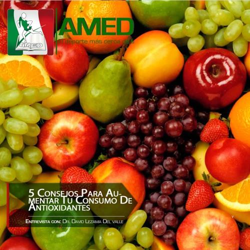 Podcast 243 AMED - 5 Consejos Para Aumentar Tu Consumo De Antioxidantes Y Disfrutar Sus Beneficios