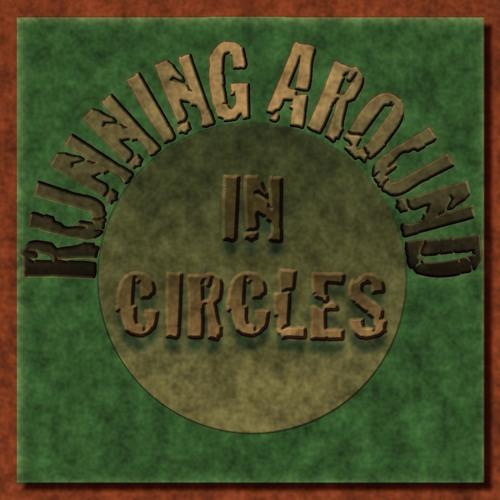 Running Around In Circles