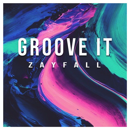 ZAYFALL - Groove It