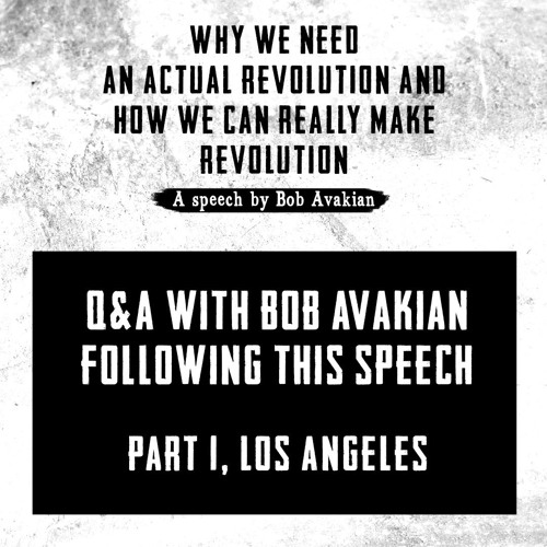 Q&A with Bob Avakian, Los Angeles Part 1