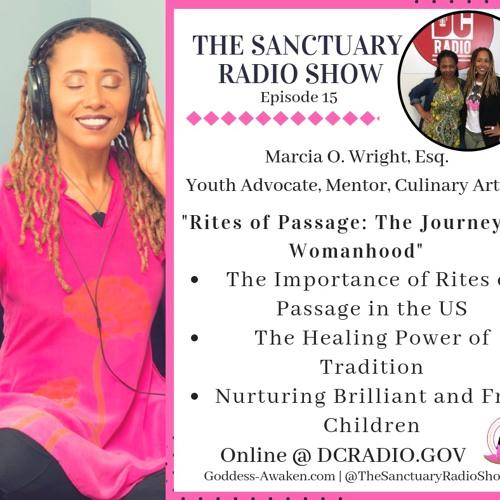 Episode 15: The Journey to Womanhood Thru Rites of Passage
