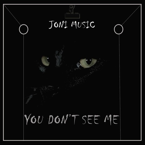 Joni Music - You Don't See Me