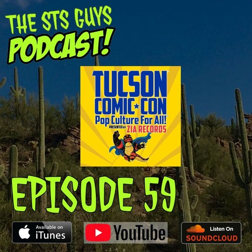 The STS Guys - Episode 59: Tucson Comic Con Recap