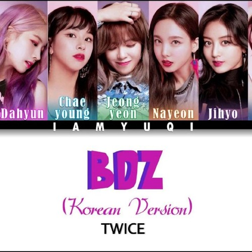 BDZ TWICE(트와이스) Korean Ver by Mikah PH | Free Listening