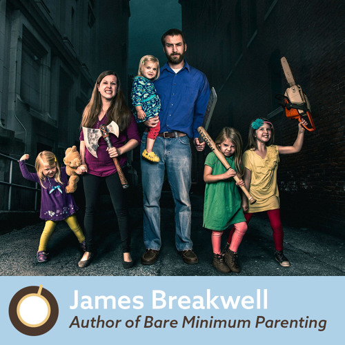 Episode 325: Bare Minimum Parenting Author James Breakwell