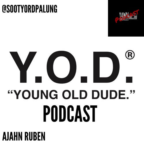 THE Y.O.D PODCAST EPISODE 013