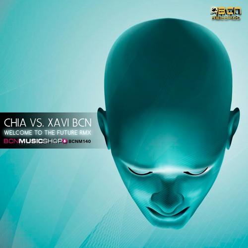 CHIA VS. XAVI BCN - WELCOME TO THE FUTURE RMX