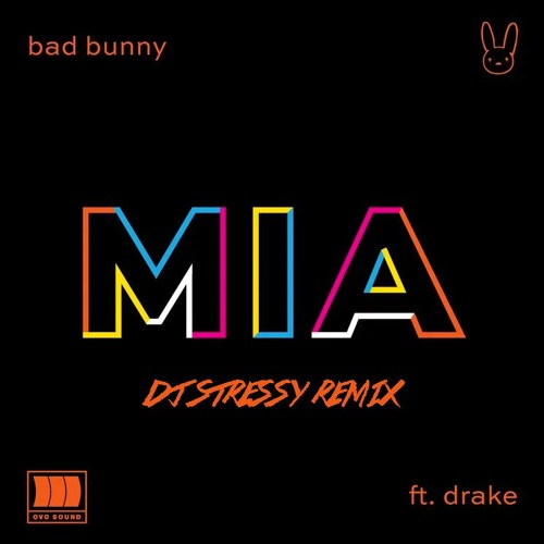 Bad Bunny ft. Drake - Mia (DJ Stressy Remix)