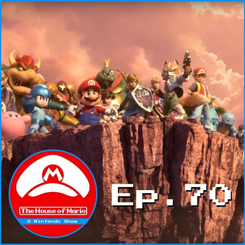 The Final Super Smash Bros. Ultimate Direct Discussion - The House of Mario Ep. 70