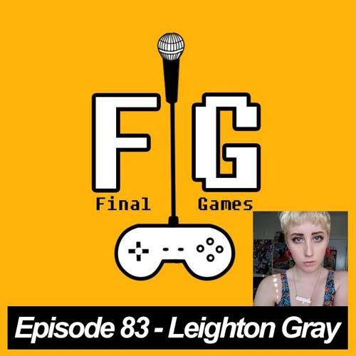 Episode 83 - Leighton Gray (Dream Daddy Co-Creator)