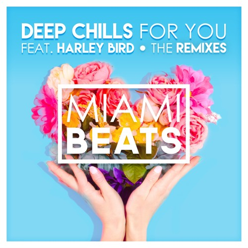 Deep Chills - For You (feat. Harley Bird) [Jay Dixie Remix]