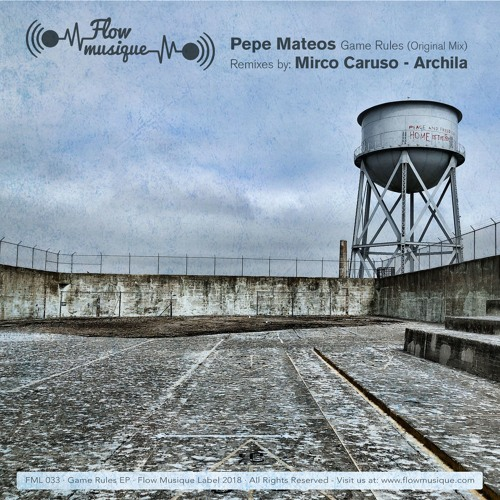 FML033] Pepe Mateos - Game Rules (Original mix) by Flow
