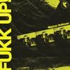 FUKK UP! - Mexican Bulldozer EP TEASER