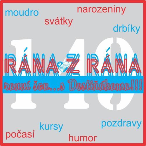 RÁNA z RÁNA - Ranní Šou...s Destiňákama*149