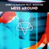 Enrey & Napless - Mess Around (feat. B00sted)