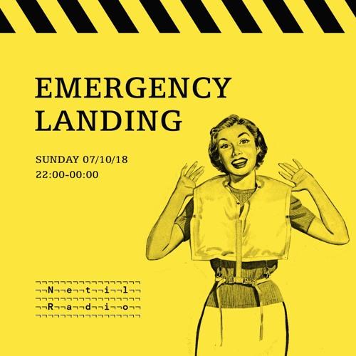 EMERGENCY LANDING w/ Marie Malarie (07/10/18 Netil Radio)