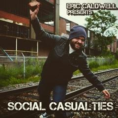 Social Casualties